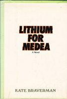 LITHIUM FOR MEDEA. by Braverman, Kate.