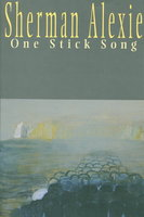 ONE STICK SONG. by Alexie, Sherman.