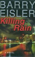 KILLING RAIN. by Eisler, Barry.