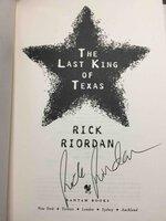 THE LAST KING OF TEXAS. by Riordan, Rick