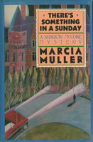 THERE'S SOMETHING IN A SUNDAY. by Muller, Marcia