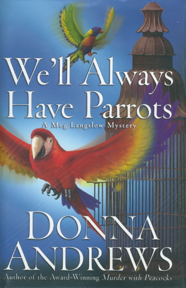 Book cover picture of Andrews, Donna. WE'LL ALWAYS HAVE PARROTS. New York: St Martin's Minotaur,  (2004.)