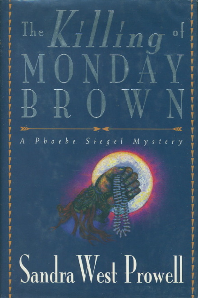 Book cover picture of Prowell, Sandra West. THE KILLING OF MONDAY BROWN. New York: Walker, (1994.)