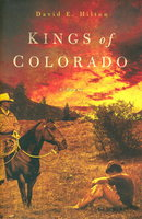 KINGS OF COLORADO. by Hilton, David E.