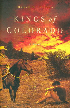 KINGS OF COLORADO. by Hilton, David E.