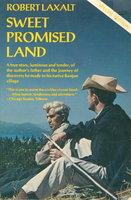 SWEET PROMISED LAND. by Laxalt, Robert.