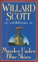 MURDER UNDER BLUE SKIES. by Scott, Willard with Bill Crider.