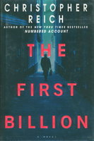 THE FIRST BILLION. by Reich, Christopher.