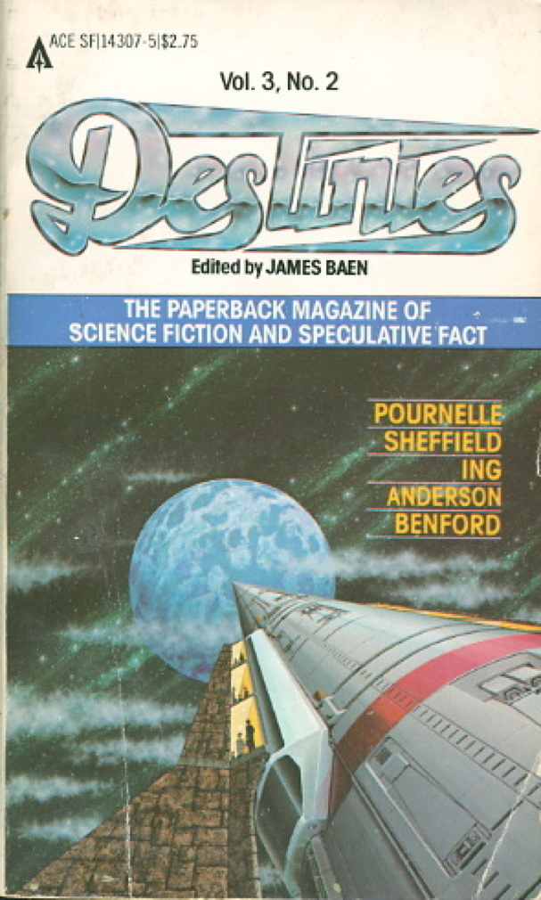 Book cover picture of Baen, James, editor. DESTINIES, Volume 3, Number 2: The Paperback Magazine of Science Fiction and Speculative Fact,  New York: Ace Books, (1981.)