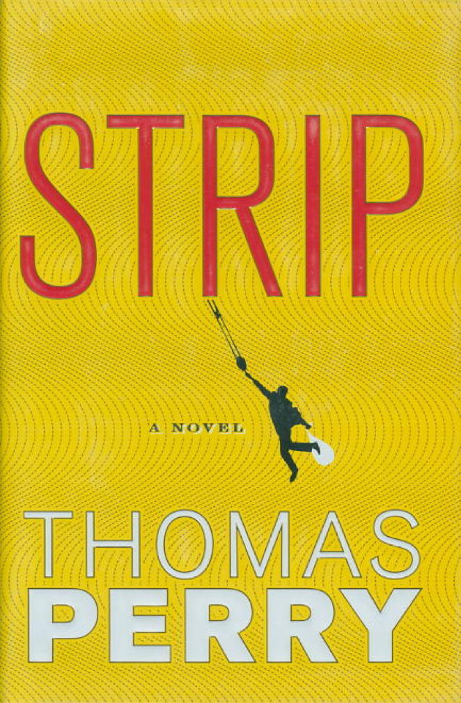 Book cover picture of Perry, Thomas. STRIP. Boston: Houghton Mifflin, 2010.