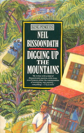 DIGGING UP THE MOUNTAINS: Selected Stories. by Bissondath, Neil.