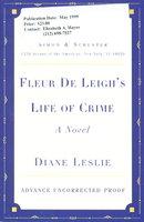 FLEUR DE LEIGH'S LIFE OF CRIME. by Leslie, Diane.