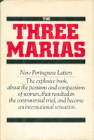 THE THREE MARIAS: New Portuguese Letters. by Barreno, Maria Isabel; Maria Teresa Horta and Maria Velho da Costa.