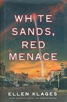 WHITE SANDS, RED MENACE. by Klages, Ellen.