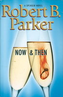 NOW AND THEN. by Parker, Robert B.