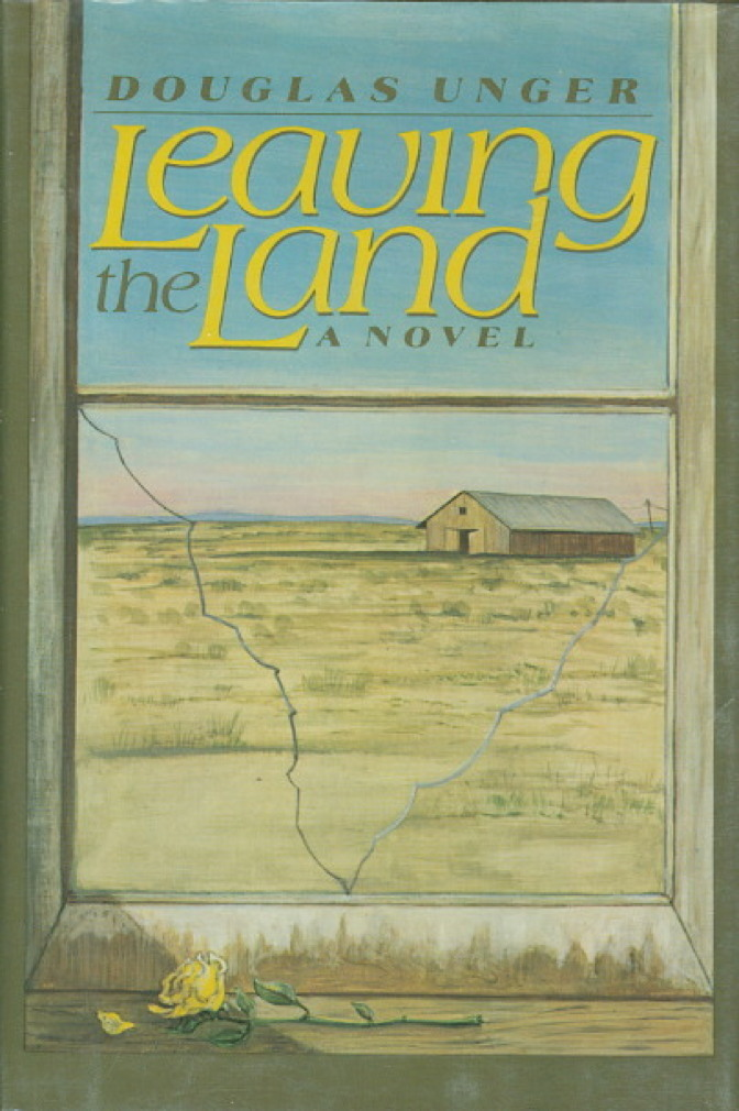 Book cover picture of Unger, Douglas LEAVING THE LAND New York: Harper & Row, 1984.