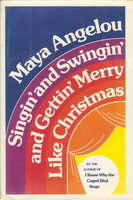 SINGIN' AND SWINGIN' AND GETTIN' MERRY LIKE CHRISTMAS. by Angelou, Maya.