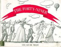 THE FORTY-NINER. by de Mejo, Oscar.