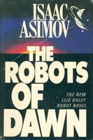 ROBOTS OF DAWN. by Asimov, Isaac