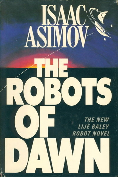 ROBOTS OF DAWN. by Asimov, Isaac