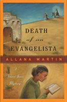 DEATH OF AN EVANGELISTA. by Martin, Allana.