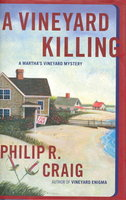 A VINEYARD KILLING: A Martha's Vineyard Mystery. by Craig, Philip R.