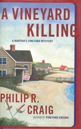 A VINEYARD KILLING: A Martha's Vineyard Mystery. by Craig, Philip R.