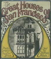 THE GREAT HOUSES OF SAN FRANCISCO. by Bruce, Curt (photographs); Aidala, Thomas (text.)