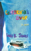 CALIFORNIA'S OVER. by Jones, Louis B.