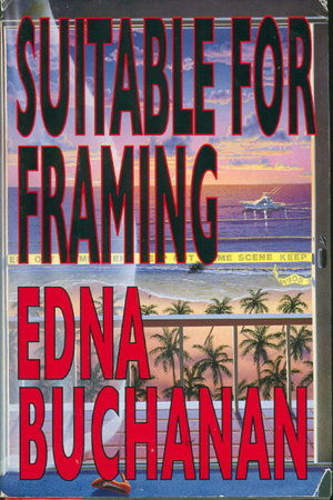 SUITABLE FOR FRAMING by Buchanan, Edna.