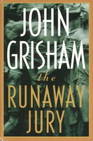 THE RUNAWAY JURY. by Grisham, John.