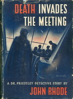 DEATH INVADES THE MEETING. by Rhode, John (pseudonym of Cecil John C. Street)