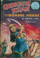 GENGHIS KHAN AND THE MONGOL HORDE. by [World Landmark Books] Lamb, Harold (illustrated by Elton Fax.)
