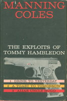 THE EXPLOITS OF TOMMY HAMBLEDON: Drink to Yesterday, A Toast to Tomorrow, Alias Uncle Hugo. by Coles, Manning [pseudonym of Cyril H. Coles and Adelaide F. Manning]