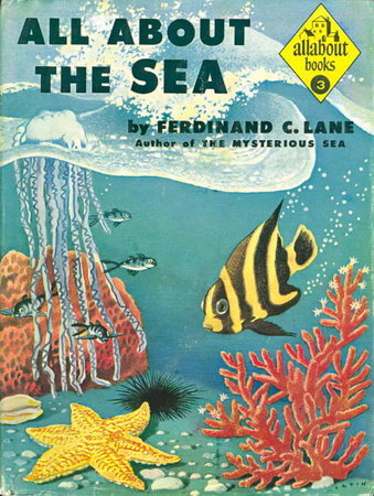 ALL ABOUT THE SEA (Allabout Books #3) by [Allabout Books] Lane, Ferdinand C. (illustrated by Fritz Kredel.)