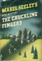 THE CHUCKLING FINGERS. by Seeley, Mabel.