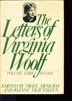 THE LETTERS OF VIRGINIA WOOLF, Volume Three: 1923 - 1928 (original title in England: A Change of Perspective.) by [Wolff, Virginia] edited by Nigel Nicolson and Joanne Trautmann