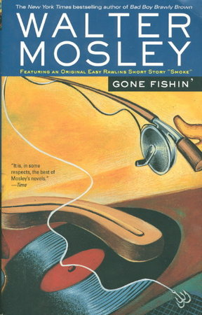 GONE FISHIN (plus 'Smoke' from 'Six Easy Pieces.') by Mosley, Walter.