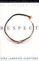 RESPECT: An Exploration. by Lawrence-Lightfoot, Sara
