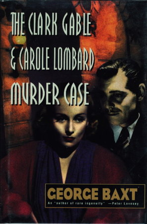 THE CLARK GABLE AND CAROLE LOMBARD MURDER CASE. by Baxt, George.