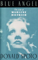 BLUE ANGEL: The Life of Marlene Dietrich. by [Dietrich, Marlene] Spoto, Donald.
