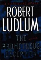 THE PROMETHEUS DECEPTION. by Ludlum, Robert.