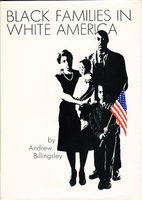 BLACK FAMILIES IN WHITE AMERICA. by Billingsley, Andrew with Amy Tate Billingsley.