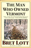 THE MAN WHO OWNED VERMONT. by Lott, Bret.