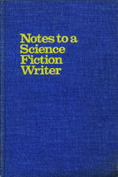 NOTES TO A SCIENCE FICTION WRITER: The Secrets of Writing Science Fiction That Sells by Bova, Ben