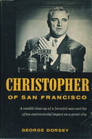 CHRISTOPHER OF SAN FRANCISCO. by [Christopher, George, 1907-2000] Dorsey, George.