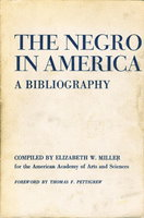 THE NEGRO IN AMERICA: A Bibliography. by [Bibliography] Miller, Elizbeth W.