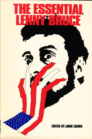 THE ESSENTIAL LENNY BRUCE. by [Bruce, Lenny] Cohen, John, editor.