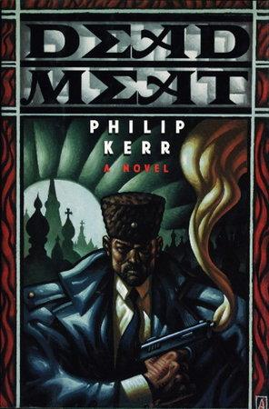 DEAD MEAT. by Kerr, Philip.