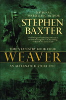 WEAVER: Time's Tapestry 4. by Baxter, Stephen.